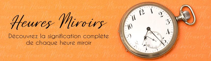 les heures miroirs significations et interprétations